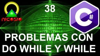 Tutorial C# 38 - Problemas con Do While y While