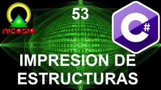 Tutorial C# 53 - Impresión de estructuras - Curso completo en español