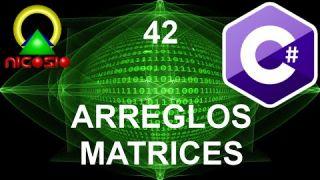 Tutorial C# 42 - Arreglos, Matrices - Curso completo en español